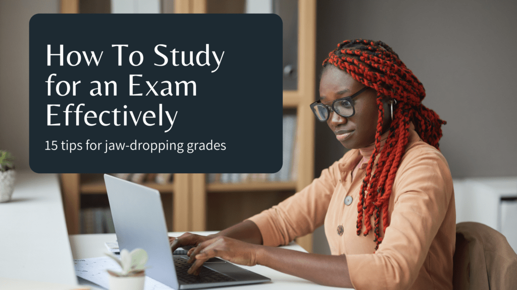 how to study for an exam effectively